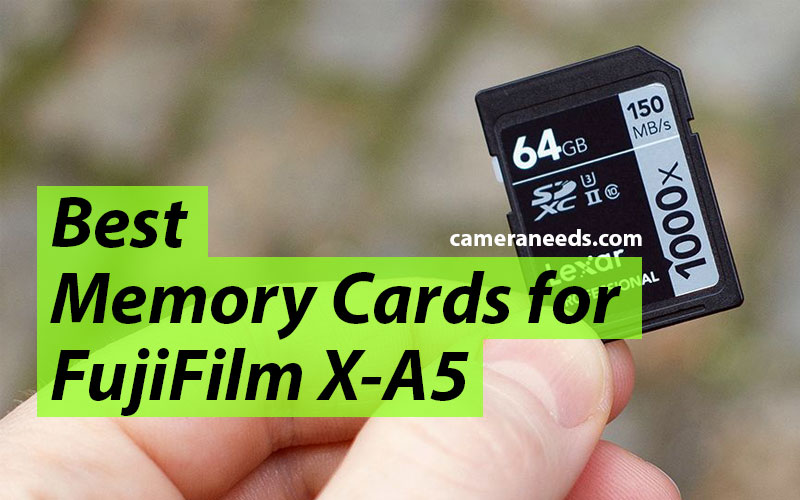 Best Memory Cards for FujiFilm X-A5
