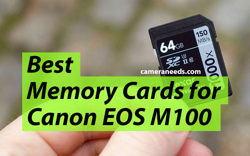 Best Memory Cards for Canon EOS M100