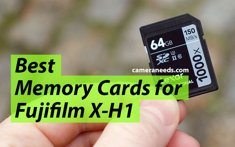 Best Memory Cards for Fujifilm X-H1