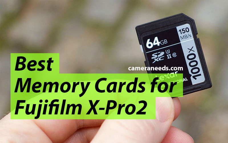 Best Memory Cards for Fujifilm X-Pro2