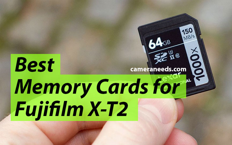 Best Memory Cards for Fujifilm X-T2