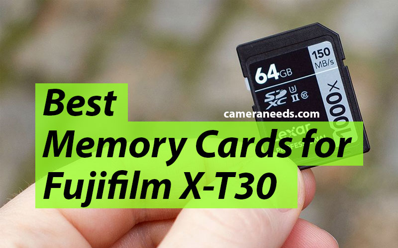 Best Memory Cards for Fujifilm X-T30