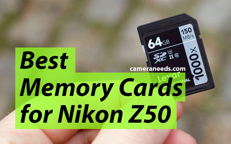 Best Memory Cards for Nikon Z50