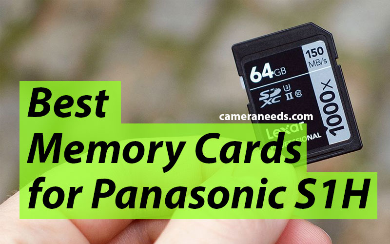 Best Memory Cards for Panasonic S1H