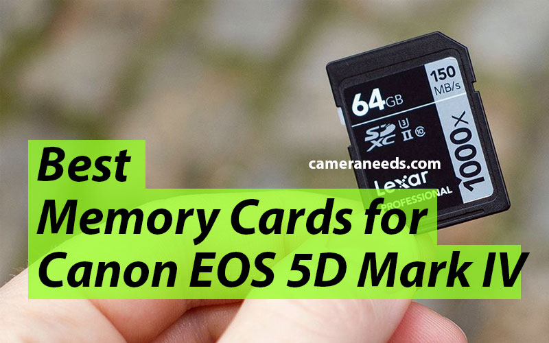 Best Memory Cards for Canon EOS 5D Mark IV