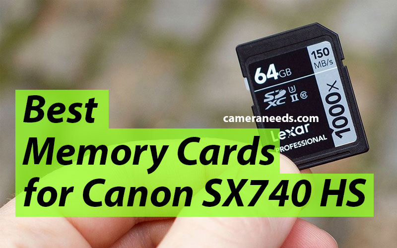 Best Memory Cards for Canon PowerShot SX740 HS