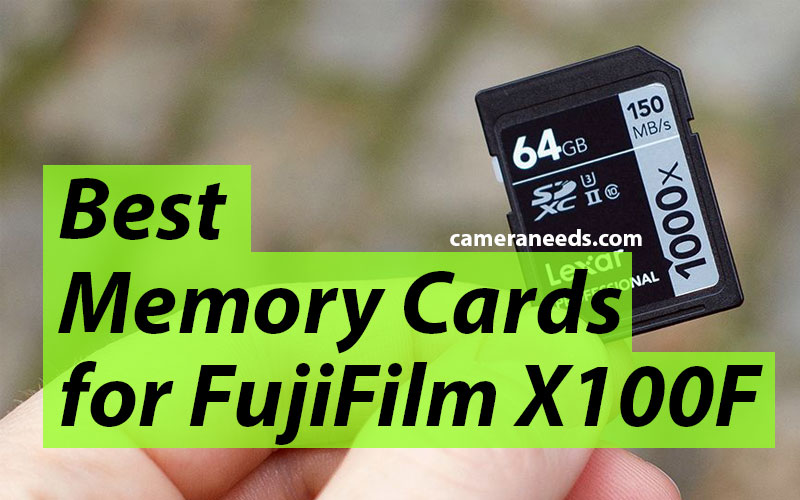 Best Memory Cards for FujiFilm X100F