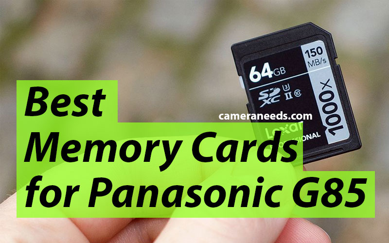Best Memory Cards for Panasonic G85