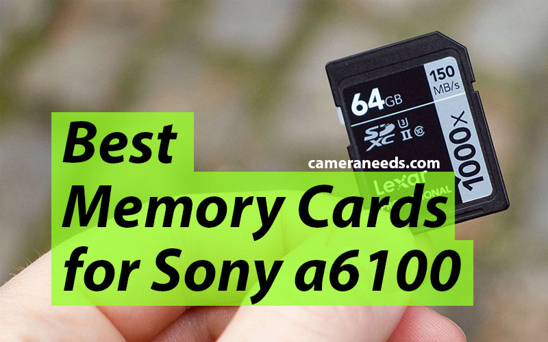 Best Memory Cards for Sony a6100