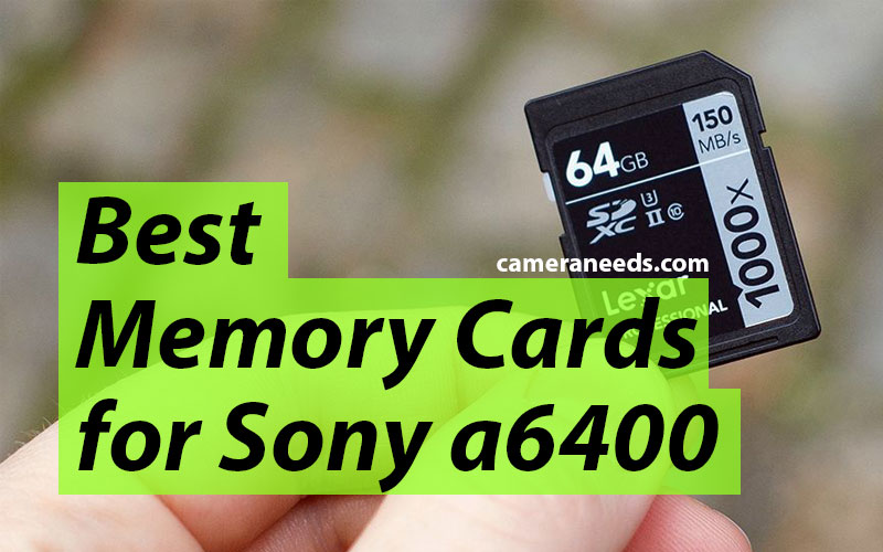 Best Memory Cards for Sony a6400